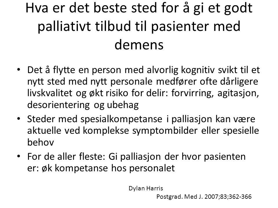 Hva er det beste sted for å gi et godt palliativt tilbud til pasienter med demens • Det å flytte en person med alvorlig kognitiv svikt til et nytt ste