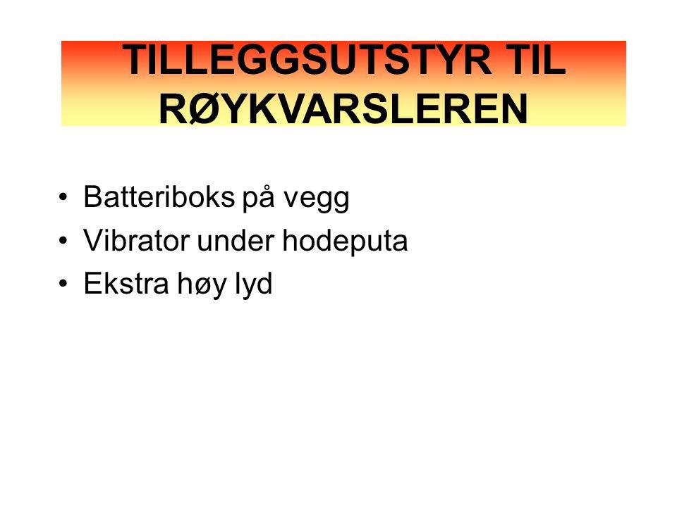 •Batteriboks på vegg •Vibrator under hodeputa •Ekstra høy lyd TILLEGGSUTSTYR TIL RØYKVARSLEREN