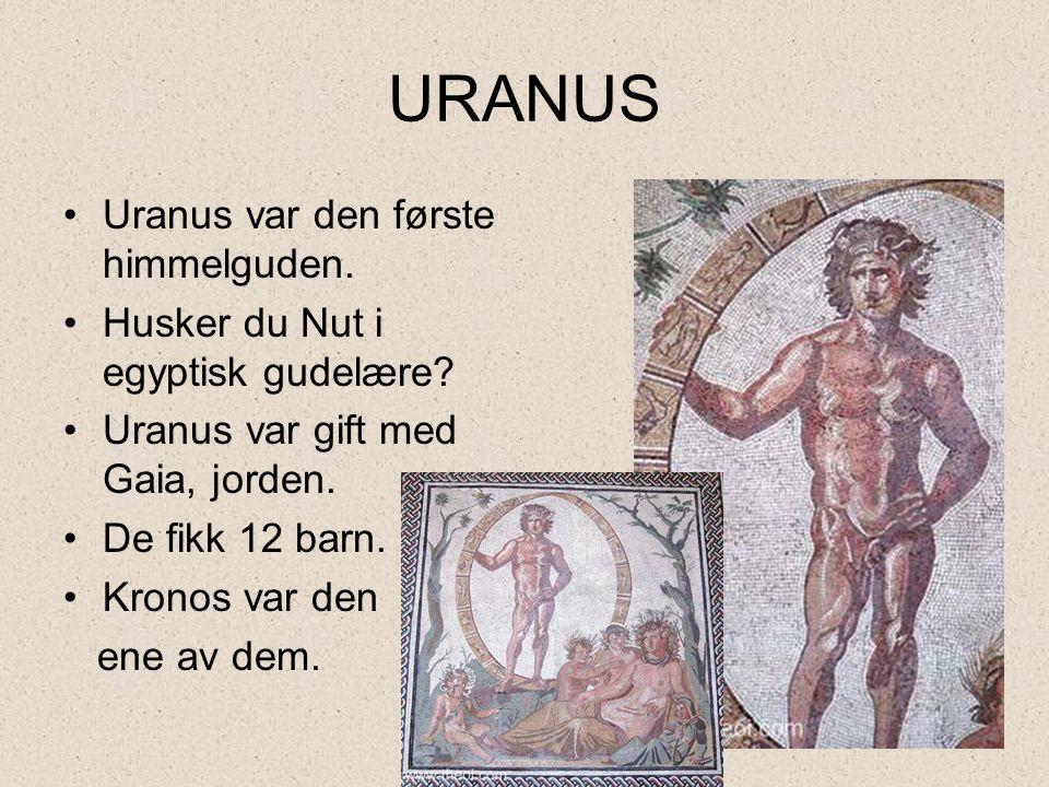 KRONOS •Kronos var sønn av Uranus •Han var gift med Rhea.