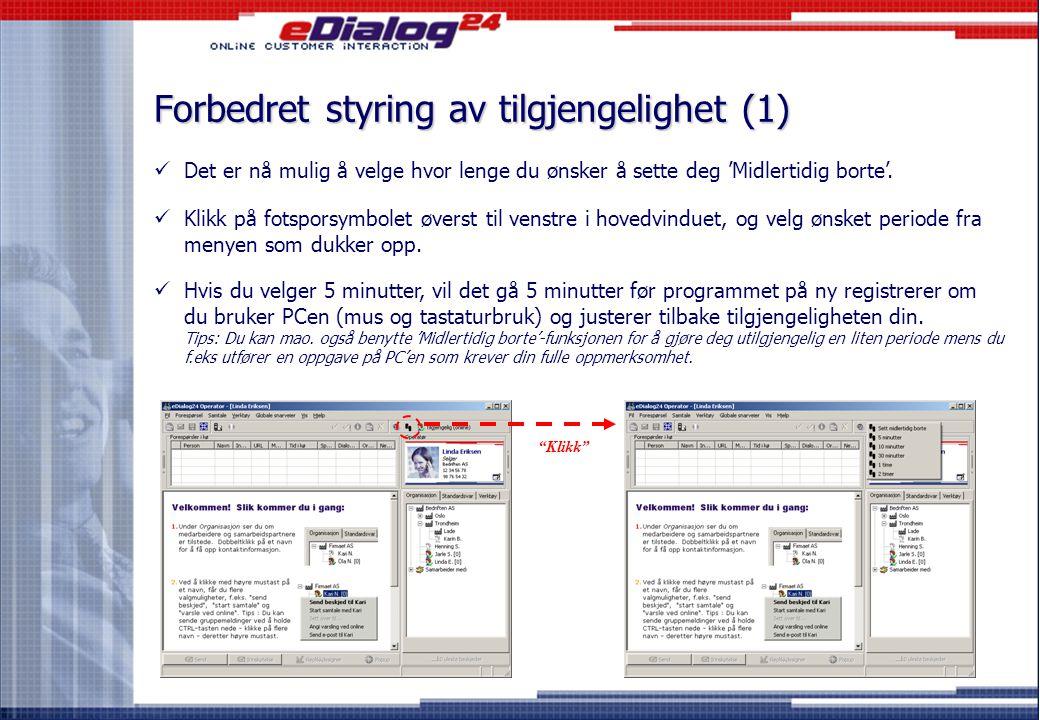 eDialog24 Operator Nyheter og endringer i versjon 2.2.1.0 Sentinel eDialog24 AS Ingvald Ystgaards vei 3A 7047 Trondheim Telefon: Faks: 73 89 48 00 73 89 48 01 Web: www.edialog24.nowww.edialog24.no E-post: edialog24@sentinel.noedialog24@sentinel.no