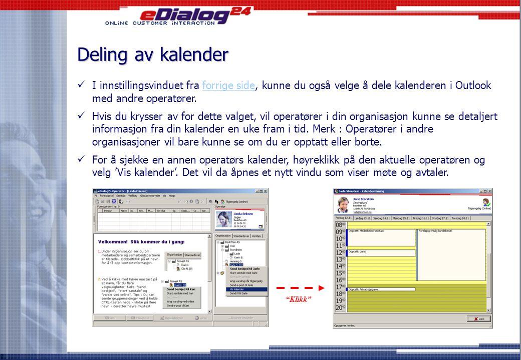Forbedret styring av tilgjengelighet (2)  Det er enkelt å la avtaler i Outlook-kalenderen styre din tilgjengelighet.