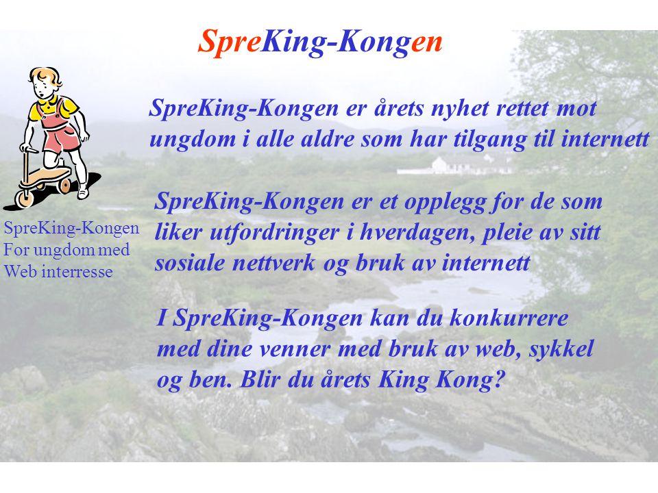 SpreKing-Kongen For ungdom med Web interresse SpreKing-Kongen er årets nyhet rettet mot ungdom i alle aldre som har tilgang til internett SpreKing-Kon