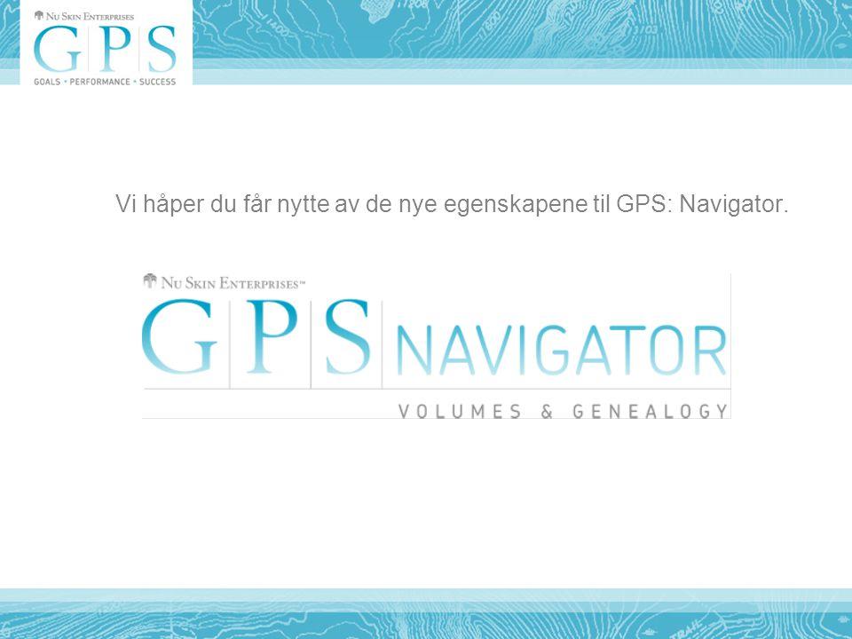 Vi håper du får nytte av de nye egenskapene til GPS: Navigator.