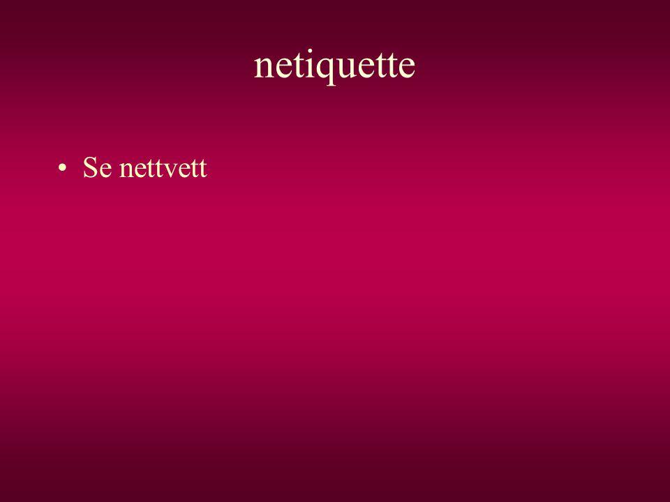 netiquette •Se nettvett