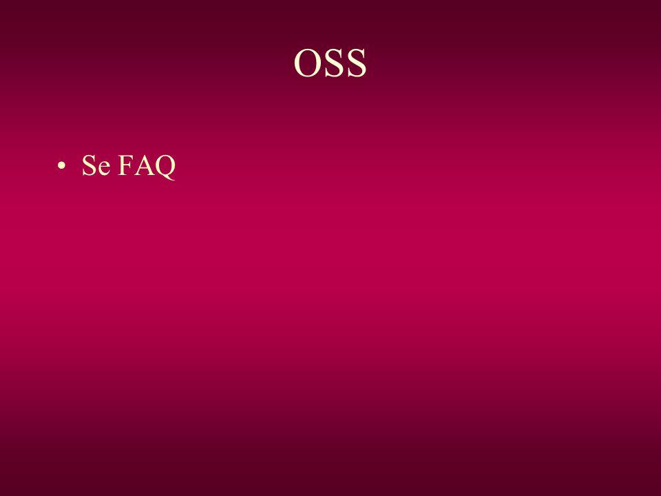 OSS •Se FAQ