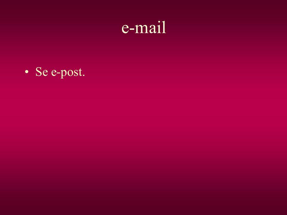 e-mail •Se e-post.