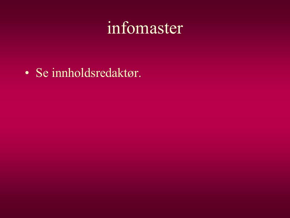 infomaster •Se innholdsredaktør.