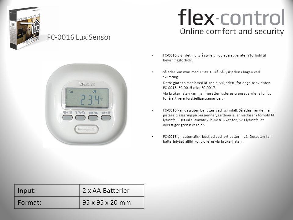 FC-0016 Lux Sensor Input:2 x AA Batterier Format:95 x 95 x 20 mm • FC-0016 gjør det mulig å styre tilkoblede apparater i forhold til belysningsforhold