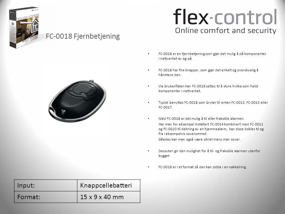 FC-0018 Fjernbetjening Input:Knappcellebatteri Format:15 x 9 x 40 mm • FC-0018 er en fjernbetjening som gjør det mulig å slå komponenter i nettverket