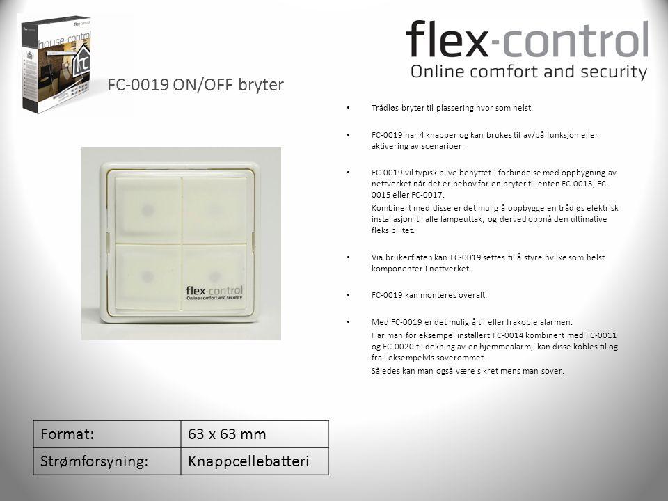 FC-0019 ON/OFF bryter Format:63 x 63 mm Strømforsyning:Knappcellebatteri • Trådløs bryter til plassering hvor som helst. • FC-0019 har 4 knapper og ka