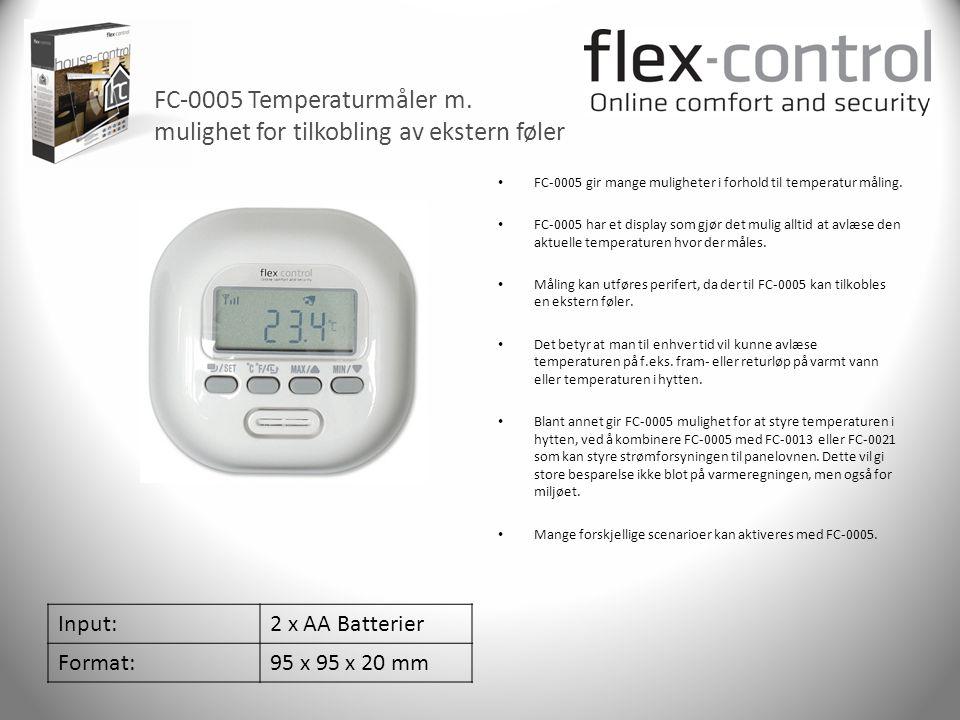 FC-0005 Temperaturmåler m. mulighet for tilkobling av ekstern føler Input:2 x AA Batterier Format:95 x 95 x 20 mm • FC-0005 gir mange muligheter i for