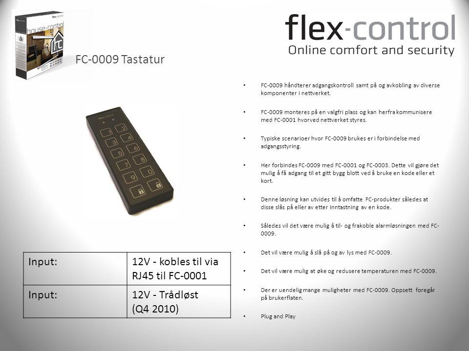 FC-0009 Tastatur • FC-0009 håndterer adgangskontroll samt på og avkobling av diverse komponenter i nettverket. • FC-0009 monteres på en valgfri plass