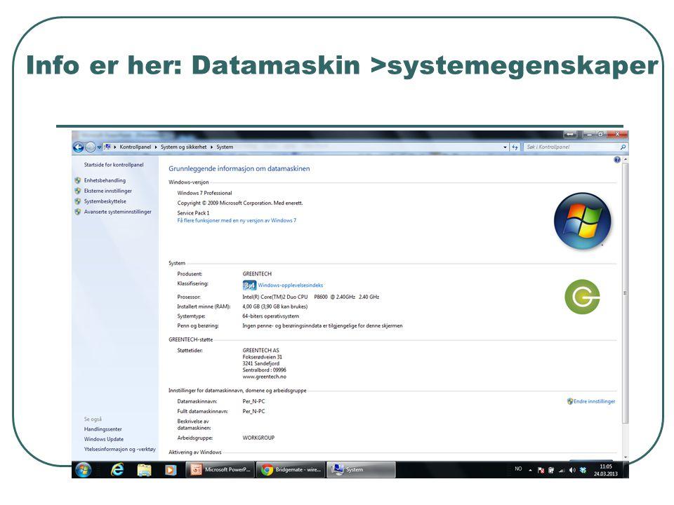 Info er her: Datamaskin >systemegenskaper