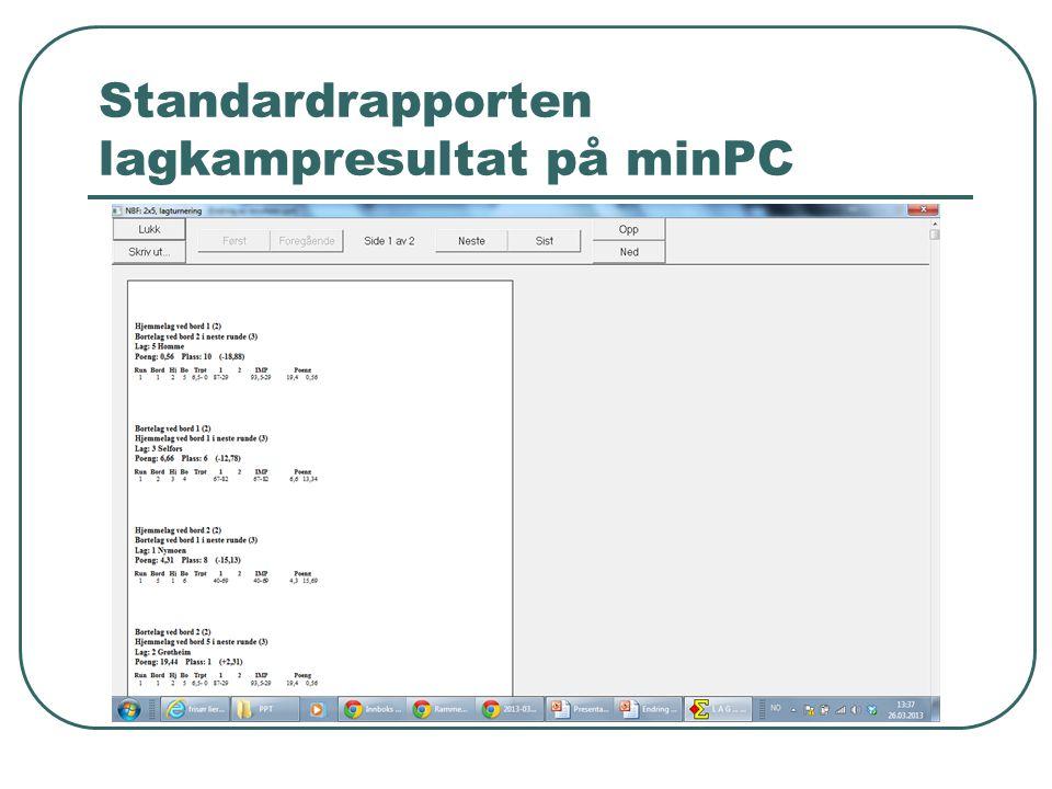 Standardrapporten lagkampresultat på minPC