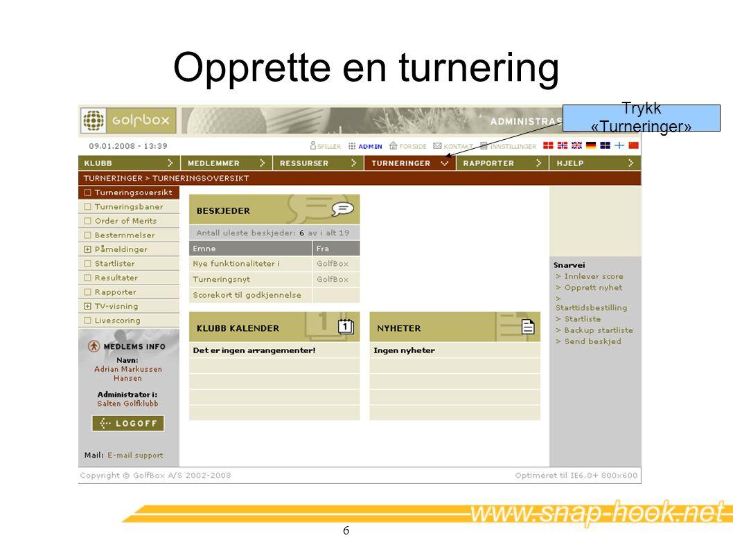 6 Opprette en turnering Trykk «Turneringer»