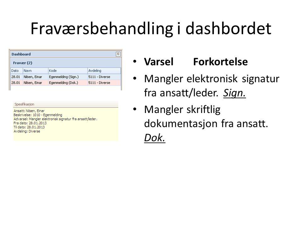 Fraværsbehandling i dashbordet • Varsel Forkortelse • Mangler elektronisk signatur fra ansatt/leder. Sign. • Mangler skriftlig dokumentasjon fra ansat