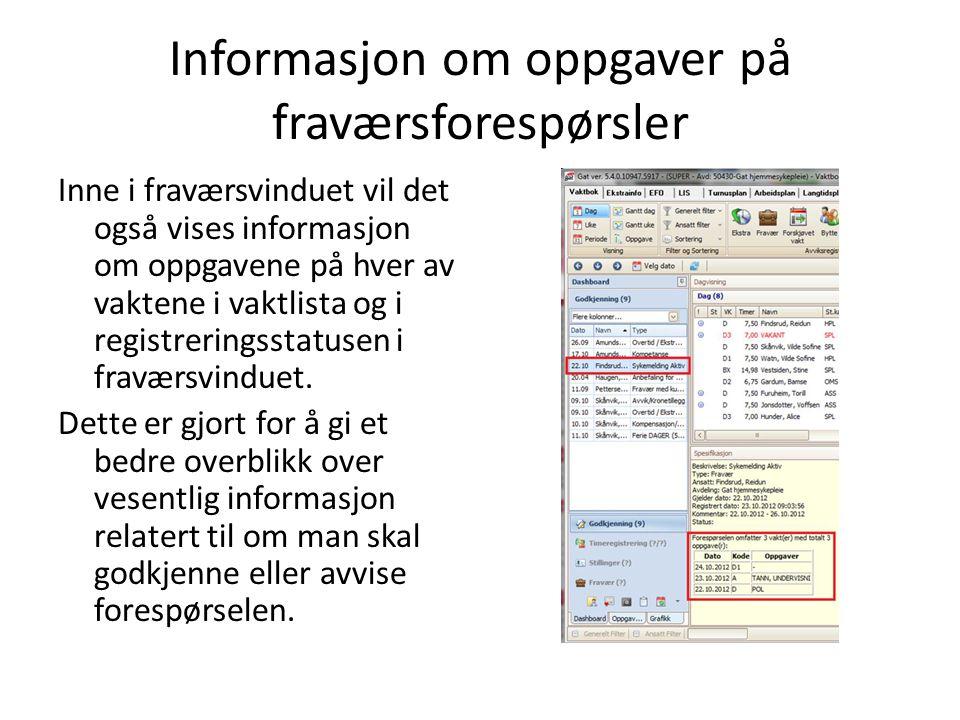 Informasjon om oppgaver på fraværsforespørsler Inne i fraværsvinduet vil det også vises informasjon om oppgavene på hver av vaktene i vaktlista og i registreringsstatusen i fraværsvinduet.