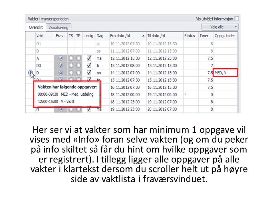 Her ser vi at vakter som har minimum 1 oppgave vil vises med «Info» foran selve vakten (og om du peker på info skiltet så får du hint om hvilke oppgaver som er registrert).