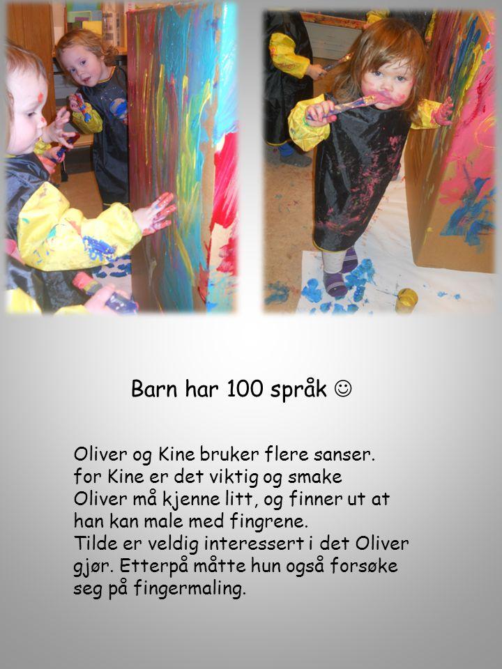 Oliver og Kine bruker flere sanser. for Kine er det viktig og smake Oliver må kjenne litt, og finner ut at han kan male med fingrene. Tilde er veldig