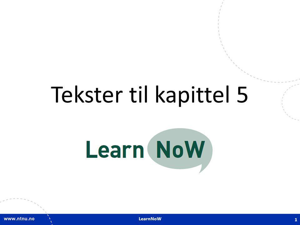 LearnNoW Tekster til kapittel 5 LearnNoW 1