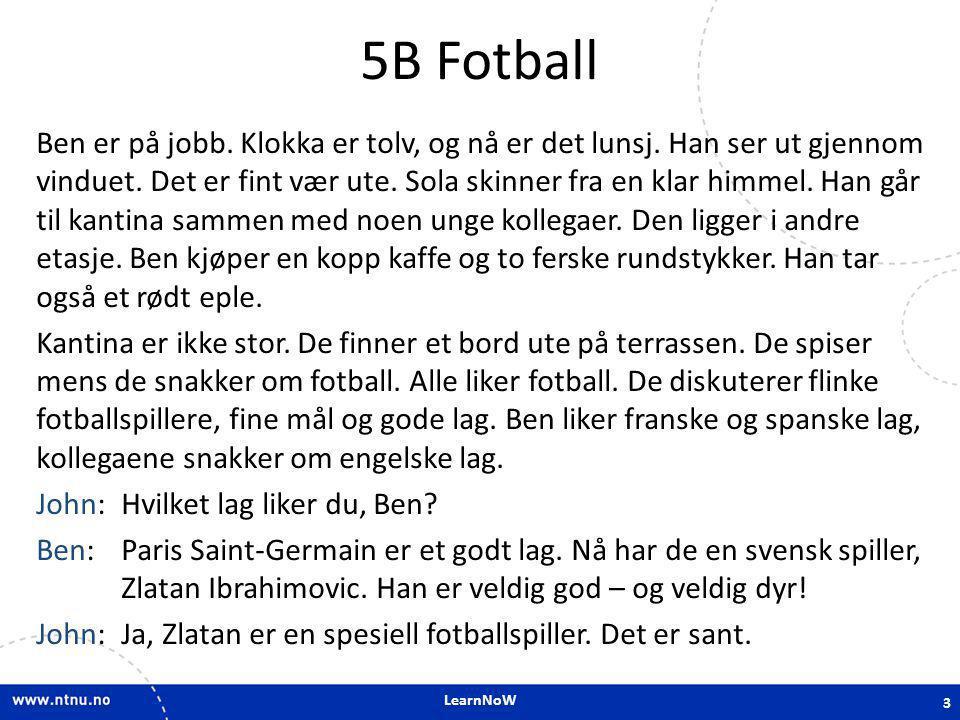 LearnNoW 5B Fotball John:Ja, Zlatan er en spesiell fotballspiller.