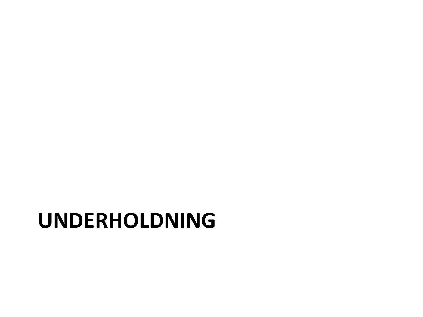 UNDERHOLDNING