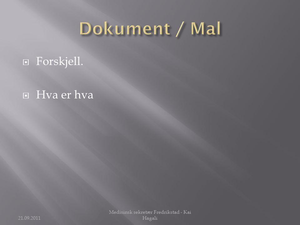 Forskjell.  Hva er hva 21.09.2011 Medisinsk sekretær Fredrikstad - Kai Hagali
