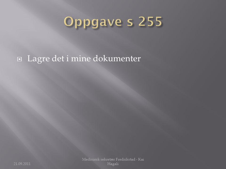  Lagre det i mine dokumenter 21.09.2011 Medisinsk sekretær Fredrikstad - Kai Hagali