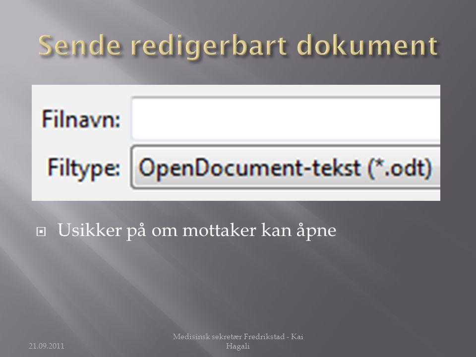  Usikker på om mottaker kan åpne 21.09.2011 Medisinsk sekretær Fredrikstad - Kai Hagali