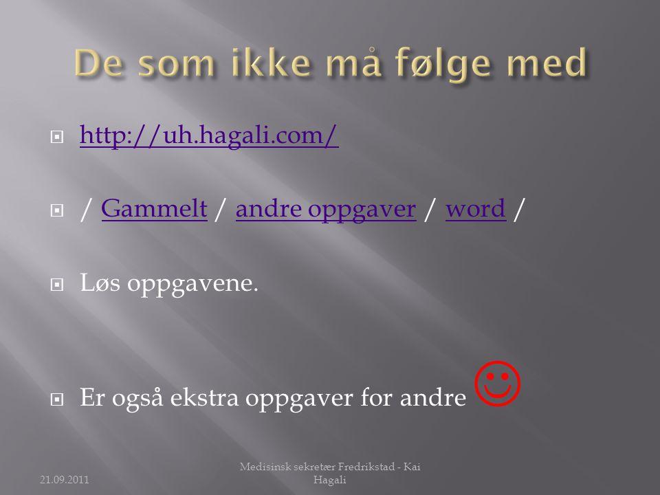  http://uh.hagali.com/ http://uh.hagali.com/  / Gammelt / andre oppgaver / word /Gammeltandre oppgaverword  Løs oppgavene.  Er også ekstra oppgave