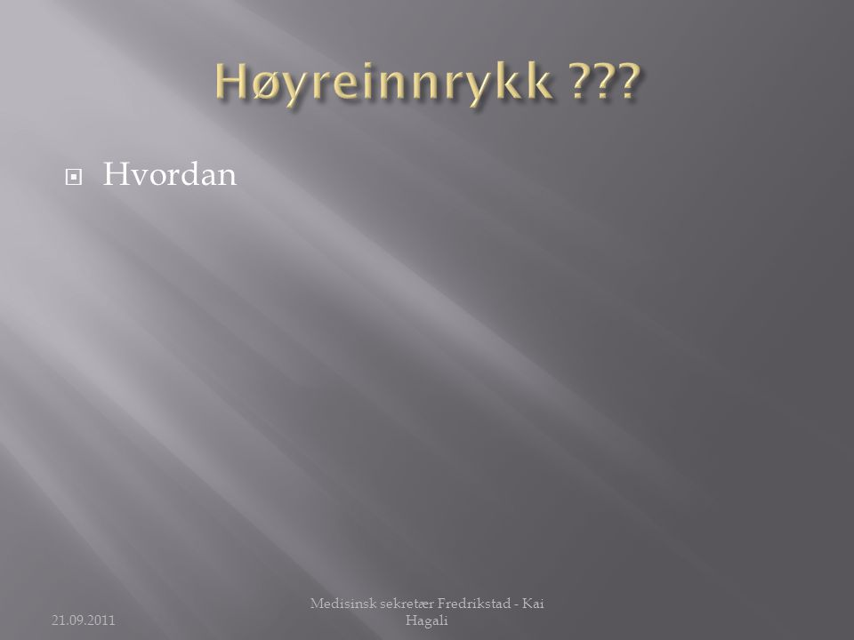  Hvordan 21.09.2011 Medisinsk sekretær Fredrikstad - Kai Hagali
