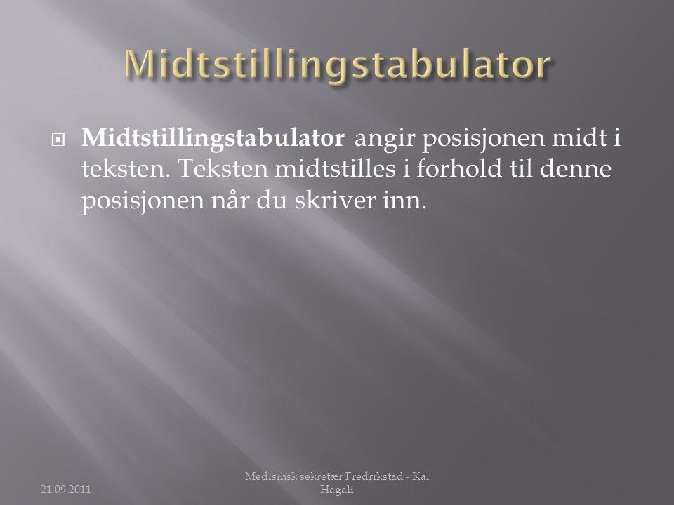  Midtstillingstabulator angir posisjonen midt i teksten.