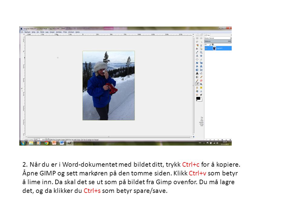 2. Når du er i Word-dokumentet med bildet ditt, trykk Ctrl+c for å kopiere. Åpne GIMP og sett markøren på den tomme siden. Klikk Ctrl+v som betyr å li