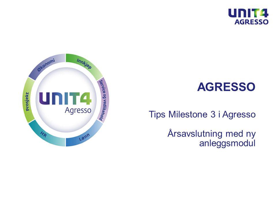 06 | 02 | 2012side 1/45Odfjell SE AGRESSO Tips Milestone 3 i Agresso Årsavslutning med ny anleggsmodul