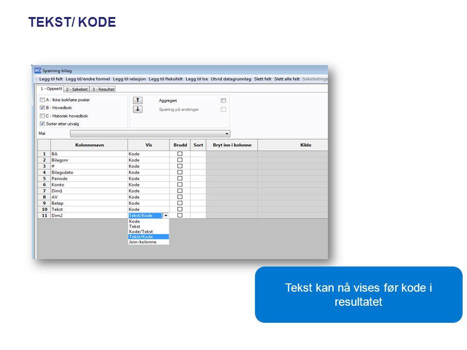 TEKST/ KODE Tekst kan nå vises før kode i resultatet