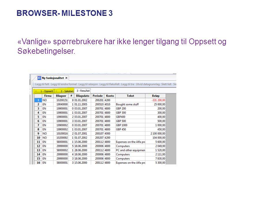 BROWSER- MILESTONE 3 «Vanlige» spørrebrukere har ikke lenger tilgang til Oppsett og Søkebetingelser.