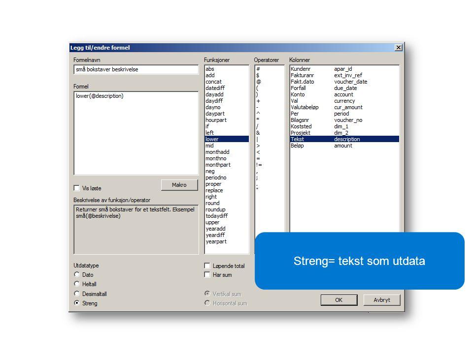 Streng= tekst som utdata