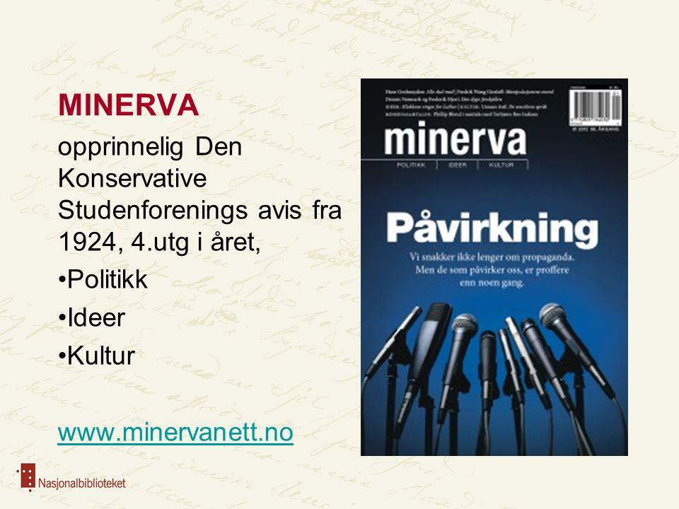 MINERVA opprinnelig Den Konservative Studenforenings avis fra 1924, 4.utg i året, •Politikk •Ideer •Kultur www.minervanett.no