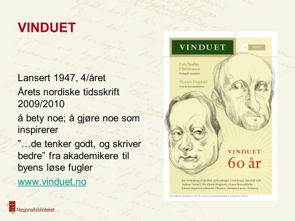 """VINDUET Lansert 1947, 4/året Årets nordiske tidsskrift 2009/2010 å bety noe; å gjøre noe som inspirerer """"…de tenker godt, og skriver bedre"""" fra akadem"""