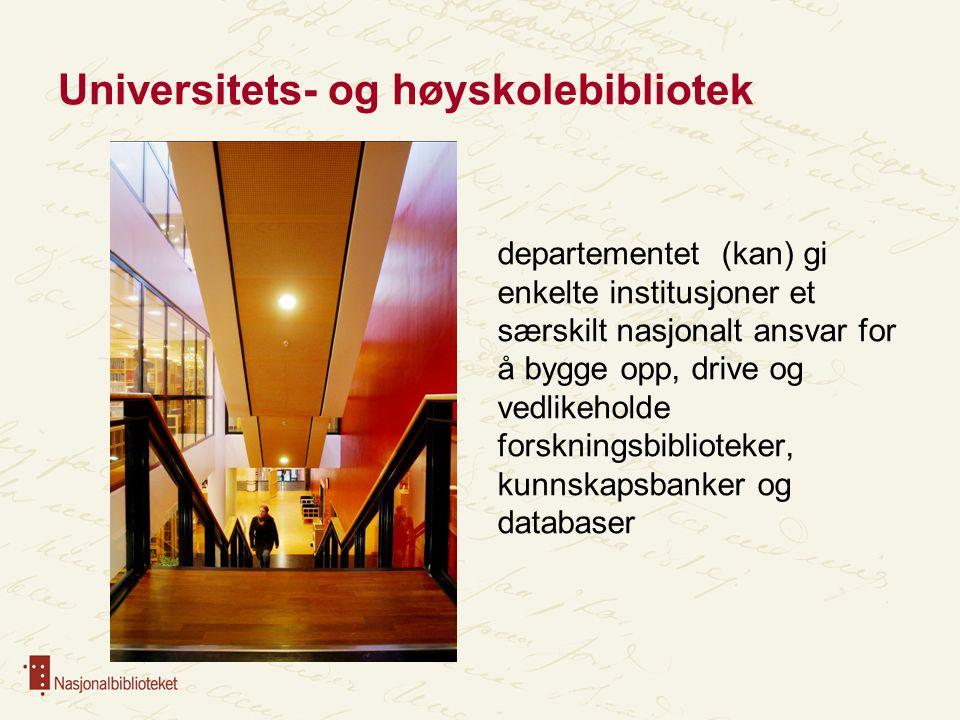 Universitets- og høyskolebibliotek departementet (kan) gi enkelte institusjoner et særskilt nasjonalt ansvar for å bygge opp, drive og vedlikeholde fo