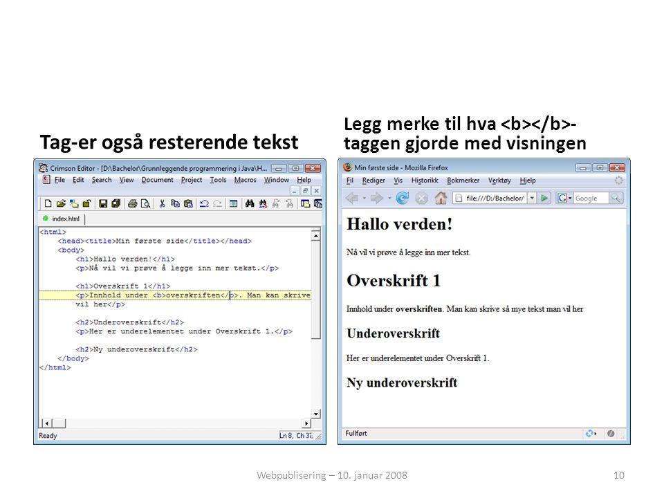 Tag-er også resterende tekst Legg merke til hva - taggen gjorde med visningen Webpublisering – 10.