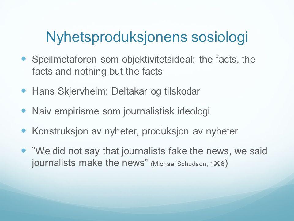 Seleksjon & konstruksjon  Journalistikkforskningens portvakt: Mr.