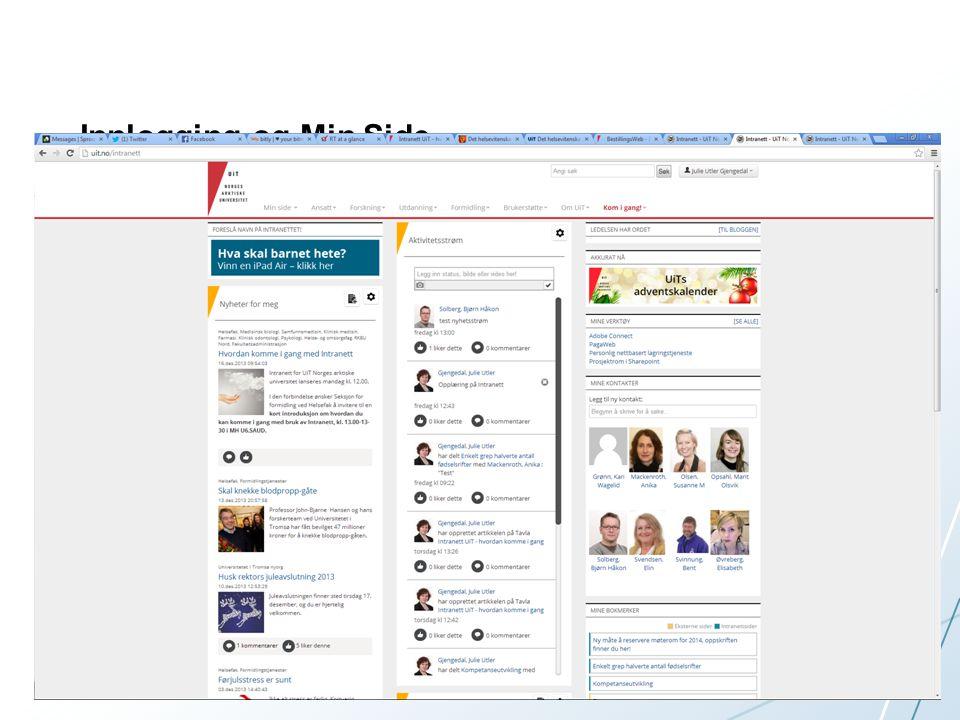 Innlogging og Min Side. •Gå til uit.no/intranett og logg deg på med samme brukernavn og passord som til alt annet på UiT. •«Min Side» –noen standardmo