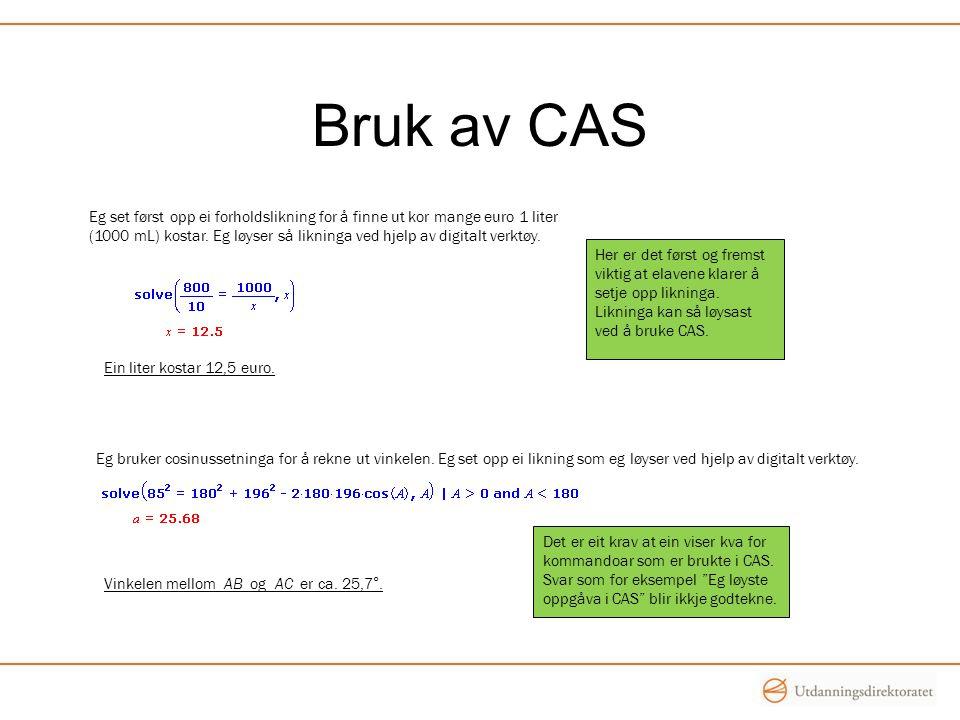 Bruk av CAS Her er det først og fremst viktig at elavene klarer å setje opp likninga. Likninga kan så løysast ved å bruke CAS. Eg set først opp ei for