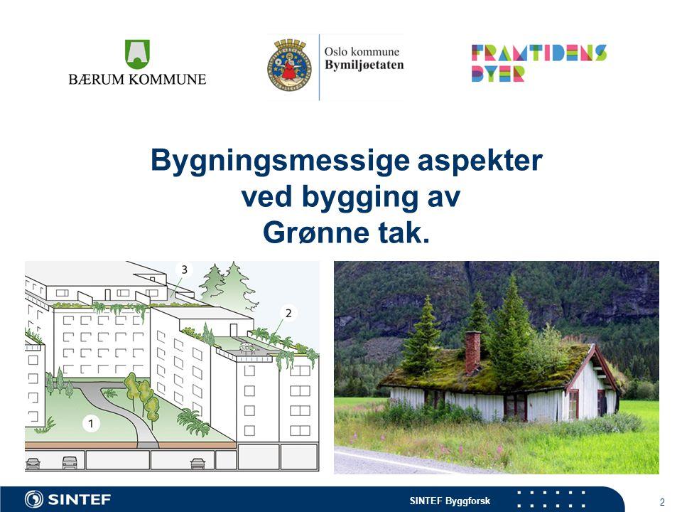 SINTEF Byggforsk 2 Bygningsmessige aspekter ved bygging av Grønne tak.