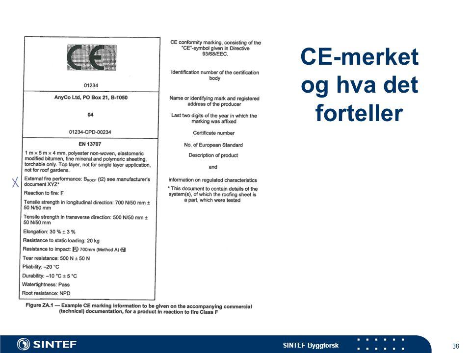 SINTEF Byggforsk CE-merket og hva det forteller 38