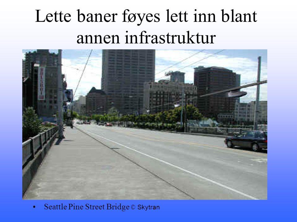Lette baner føyes lett inn blant annen infrastruktur •Seattle Pine Street Bridge © Skytran
