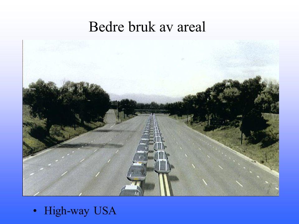 Bedre bruk av areal •High-way USA
