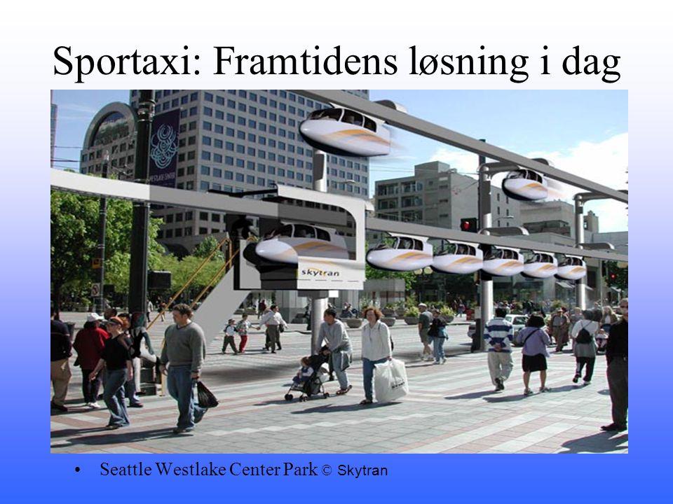 Sportaxi: Framtidens løsning i dag •Seattle Westlake Center Park © Skytran