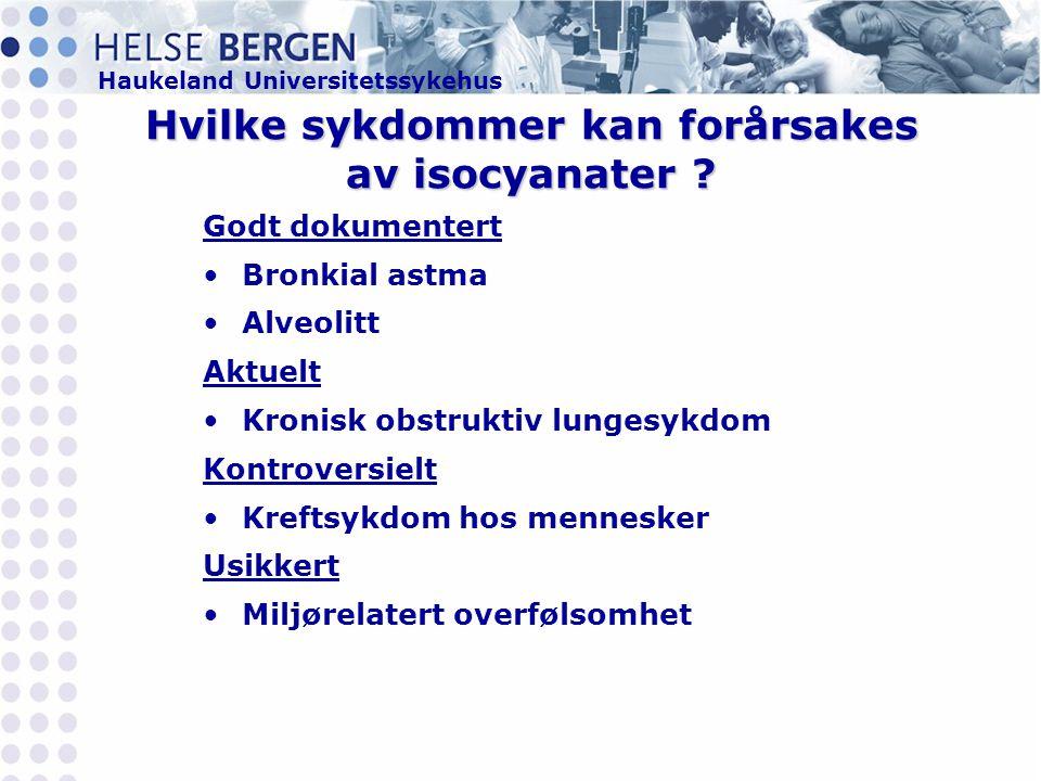 Haukeland Universitetssykehus Hvilke sykdommer kan forårsakes av isocyanater .